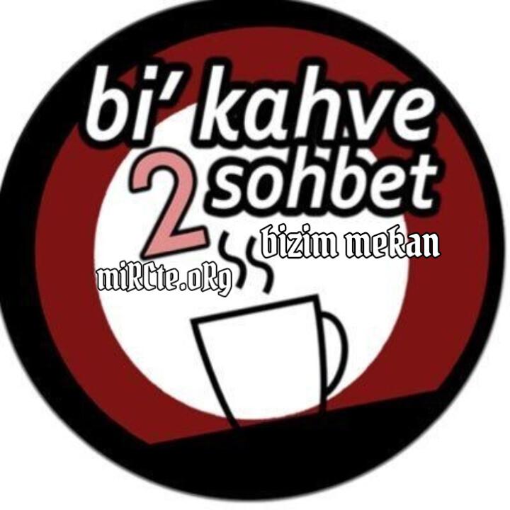 Bi Kahve İki Sohbet